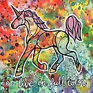Live in Full Color. Magical Unicorn Watercolor Illustration. by mellierosetest