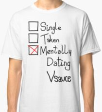 Mentally Dating Vsauce Classic T-Shirt