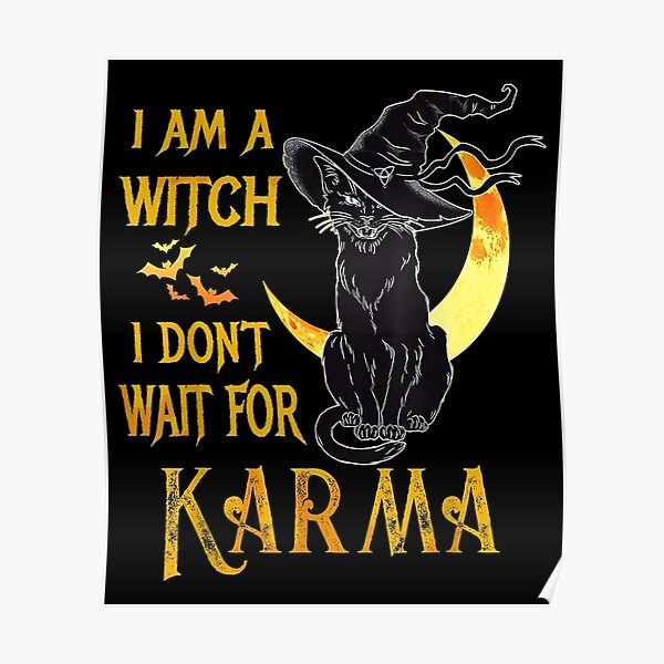 Am Witch Don Wait For Karma Halloween Black Cat Poster
