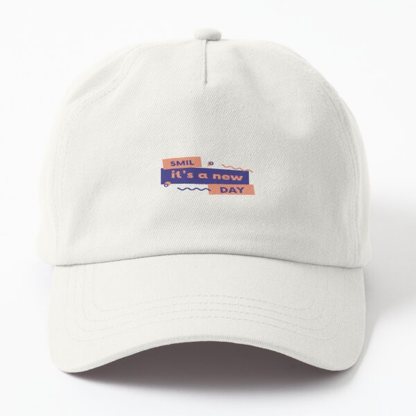 Smile it's a new day Shirt Dad Hat