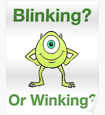 Mike Wazowski - Blinking or Winking - Cute Text Design Poster