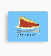 Pie for Breakfast Canvas Print