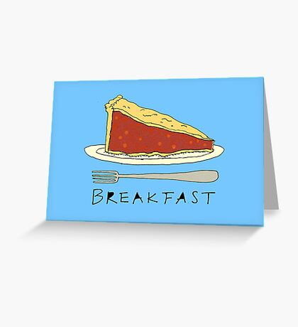 Pie for Breakfast Greeting Card