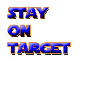 Stay On Target by jeffnewell