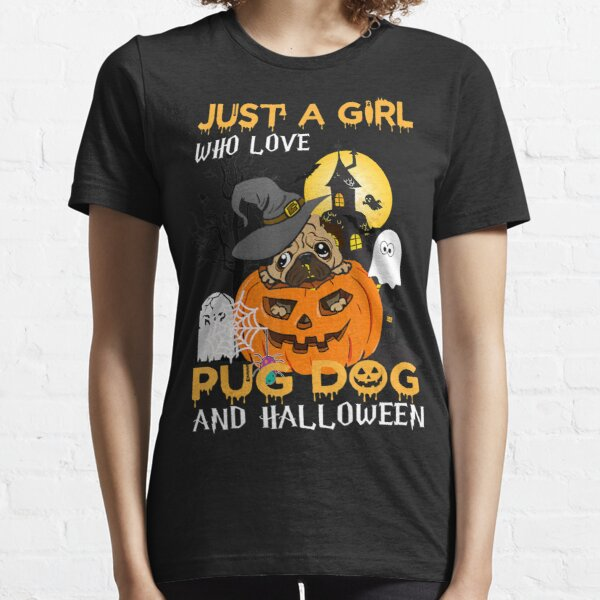 Cute Just A Girl Who Love Pug Dog And Essential T-Shirt