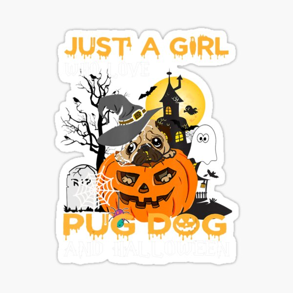 Cute Just A Girl Who Love Pug Dog And Sticker