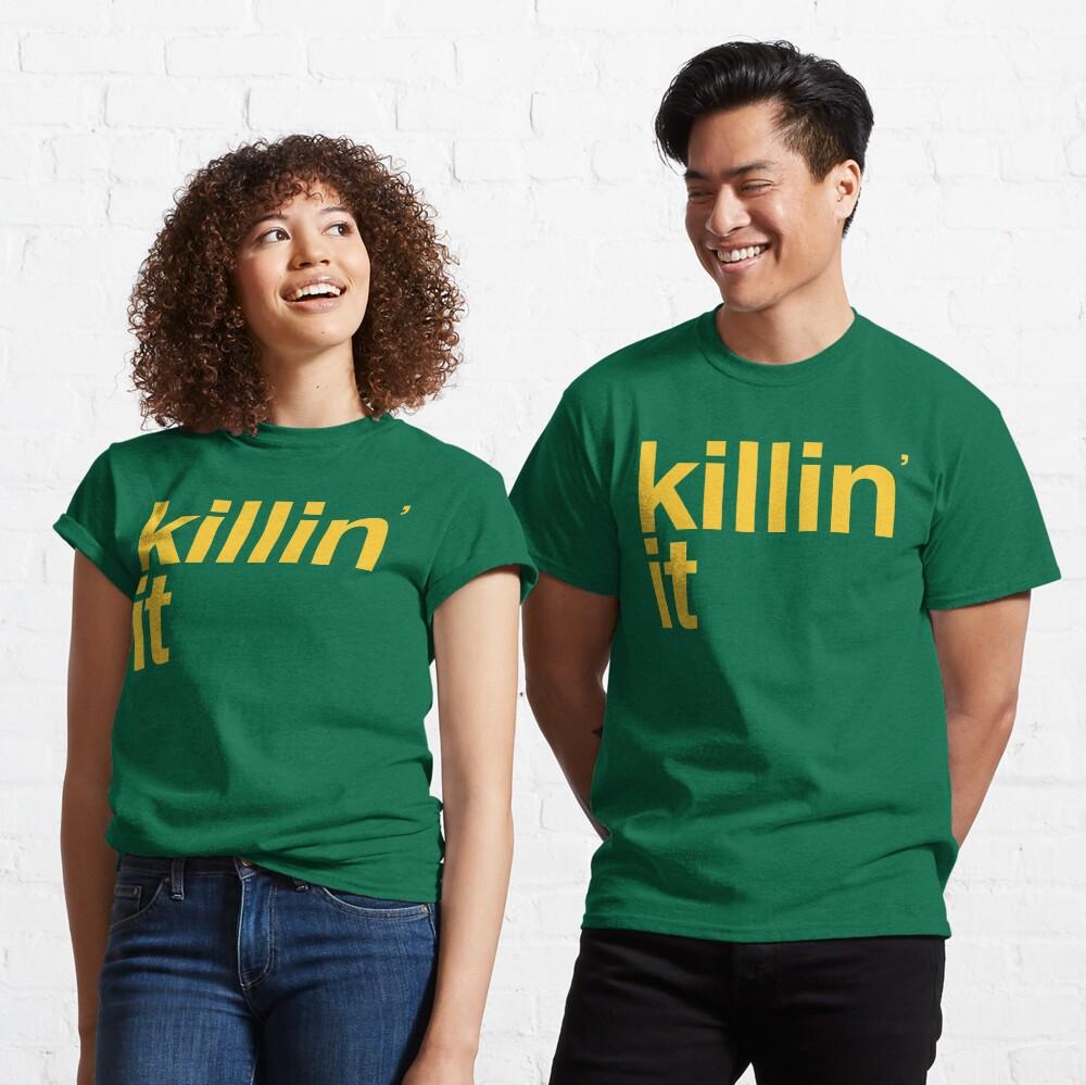 killin' it Classic T-Shirt