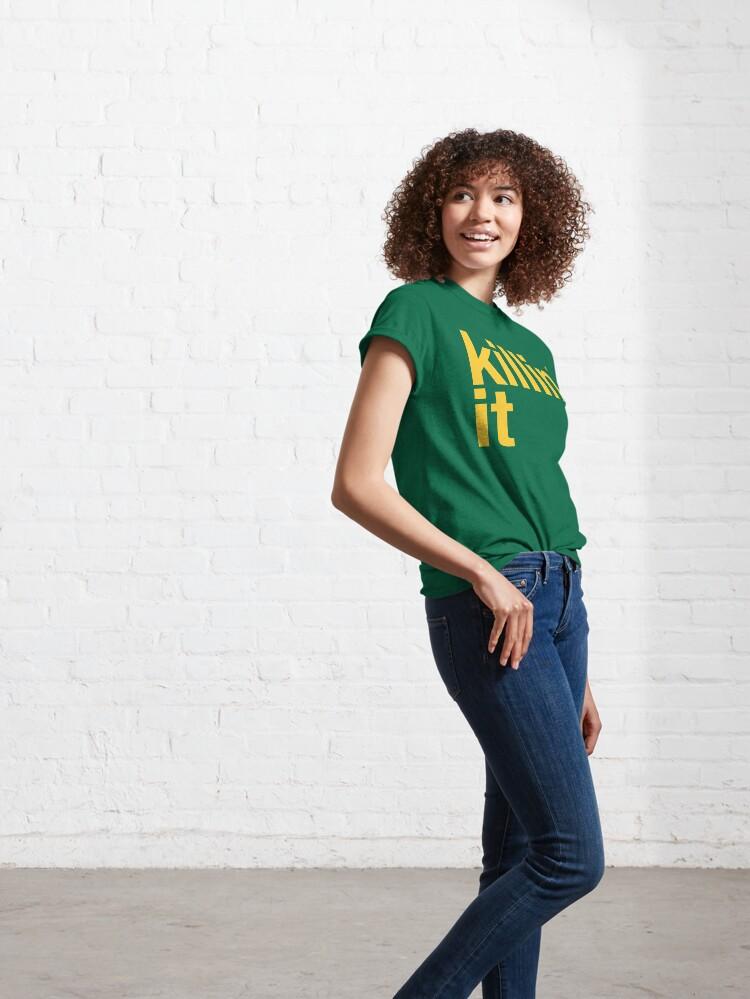 Alternate view of killin' it Classic T-Shirt