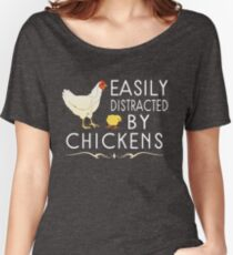 Easily Distracted By Chickens Women's Relaxed Fit T-Shirt