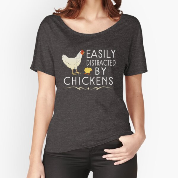 Easily Distracted By Chickens Relaxed Fit T-Shirt