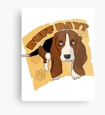 Ruff Day? Metal Print
