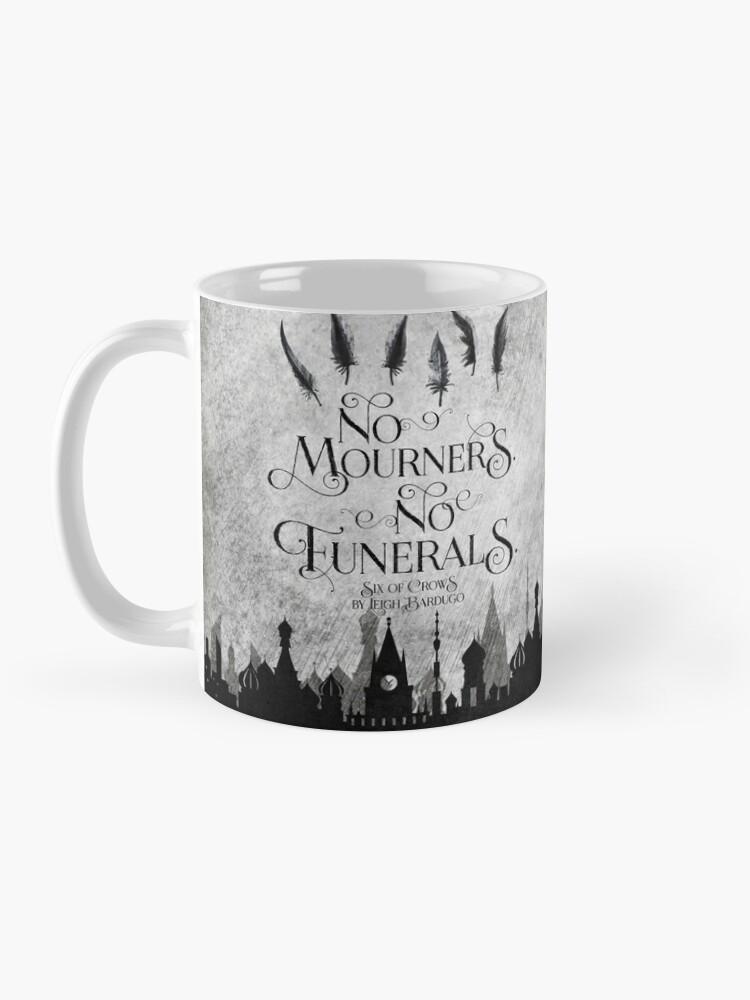 Alternate view of No Mourners No Funerals Mug