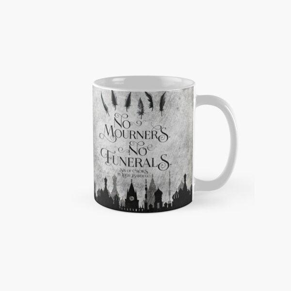 No Mourners No Funerals Classic Mug