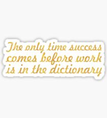 The only time... Inspirational Quote Sticker