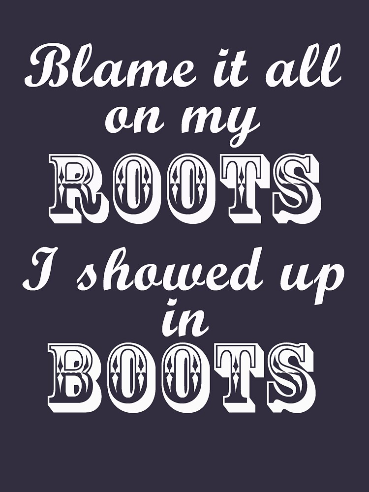 Blame It All On My Roots | Unisex T-Shirt