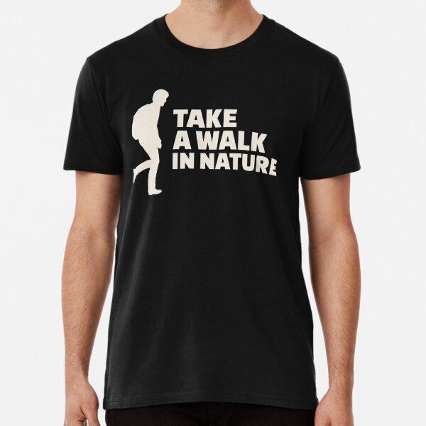 Take a walk in nature Premium T-Shirt