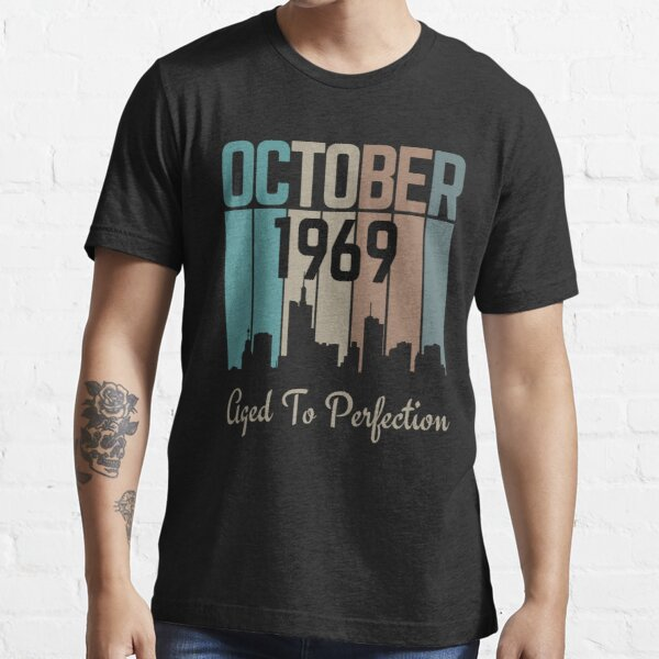 october 1969 aged to perfection-birthday gift Essential T-Shirt