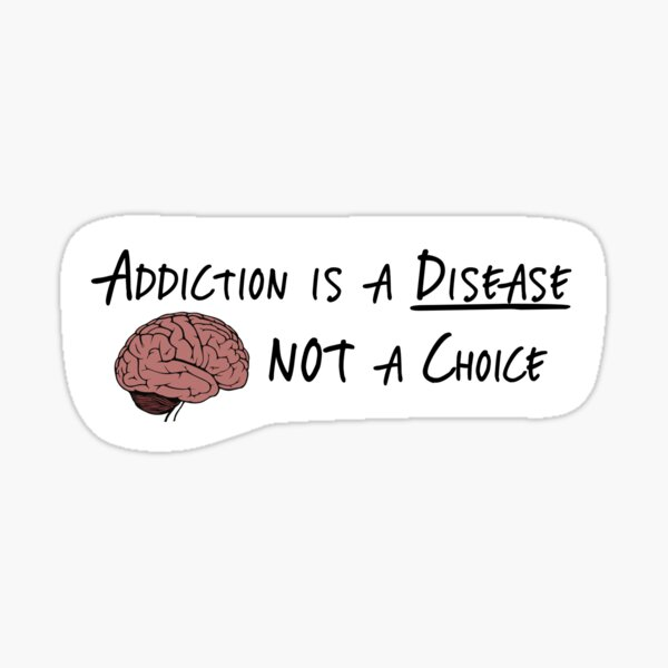 Addiction is a Disease Not a Choice Sticker