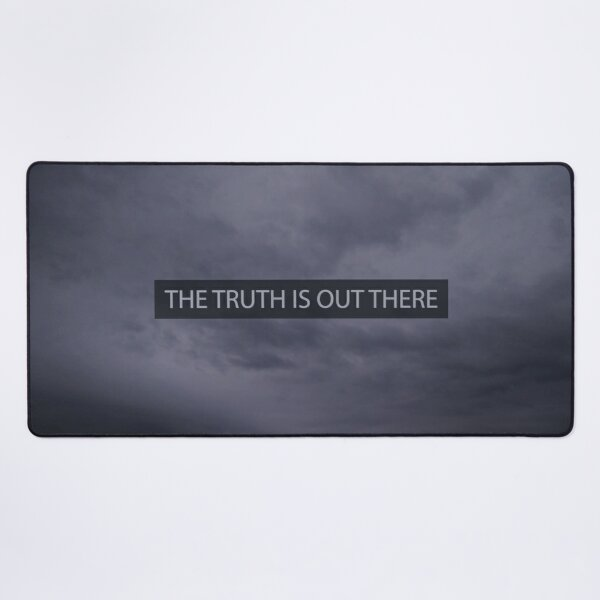 The Truth Is Out There Desk Mat