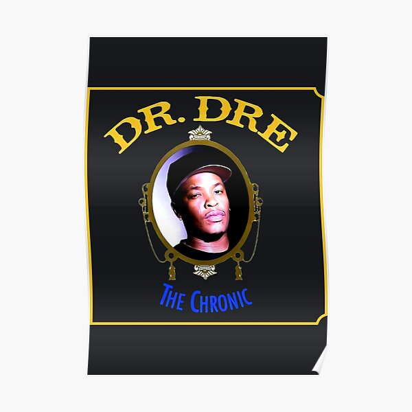 Adolescent Dr DRE The Chronic Poster