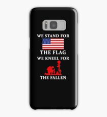 We Stand For The Flag We Kneel For The Fallen Samsung Galaxy Case/Skin