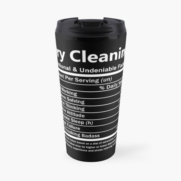Dry Cleaning T Shirt - Nutritional And Undeniable Factors Gift Item Tee Travel Mug