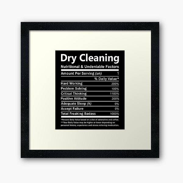 Dry Cleaning T Shirt - Nutritional And Undeniable Factors Gift Item Tee Framed Art Print