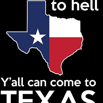 Come to TEXAS by jphiliphorne