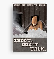 When You have to Shoot Shoot Don't Talk Canvas Print