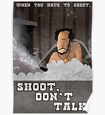 When You have to Shoot Shoot Don't Talk Poster
