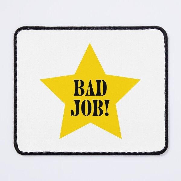 Bad Job Star Mouse Pad