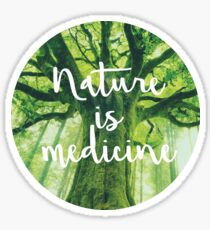 Nature is medicine Sticker