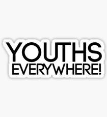 Youths Everywhere! Sticker
