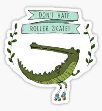 Don't hate, roller skate! Sticker