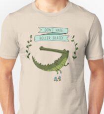Don't hate, roller skate! T-Shirt