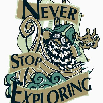 Never Stop Exploring by dbcandraw