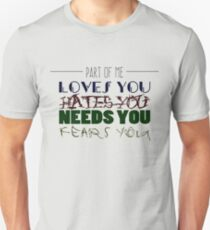 LOVE/HATE/NEED/FEAR T-Shirt