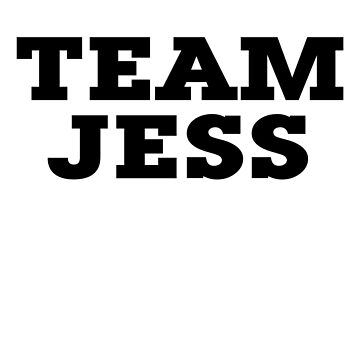 Team Jess by digerati