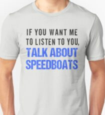 Talk About Speedboats Funny Shirt T-Shirt