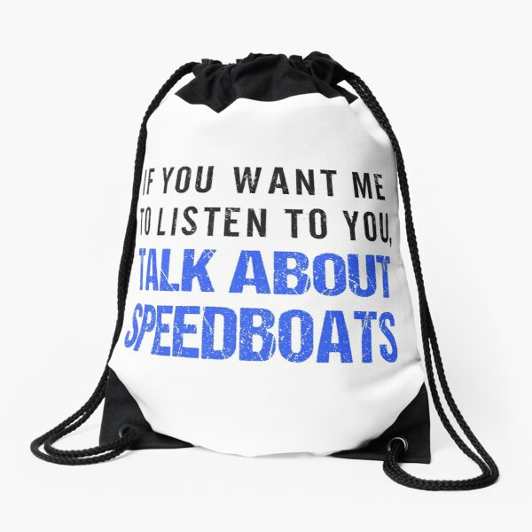 Talk About Speedboats Funny Shirt Drawstring Bag