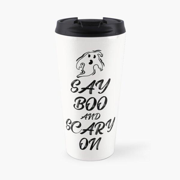 Say Boo And Scary On Travel Mug