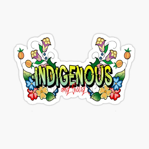 Indigenous and proud Sticker