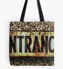 ☝ ☞ RUSTED ENTRANCE SIGN ☝ ☞ Tote Bag