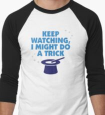 Look carefully. Maybe I show a trick! Men's Baseball ¾ T-Shirt