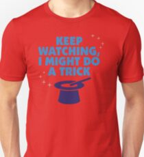 Look carefully. Maybe I show a trick! T-Shirt