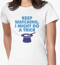 Look carefully. Maybe I show a trick! Women's Fitted T-Shirt