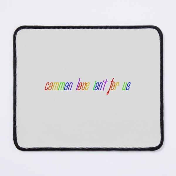 Common Love Isn't For Us - Rainbow Dua Lipa Design Mouse Pad