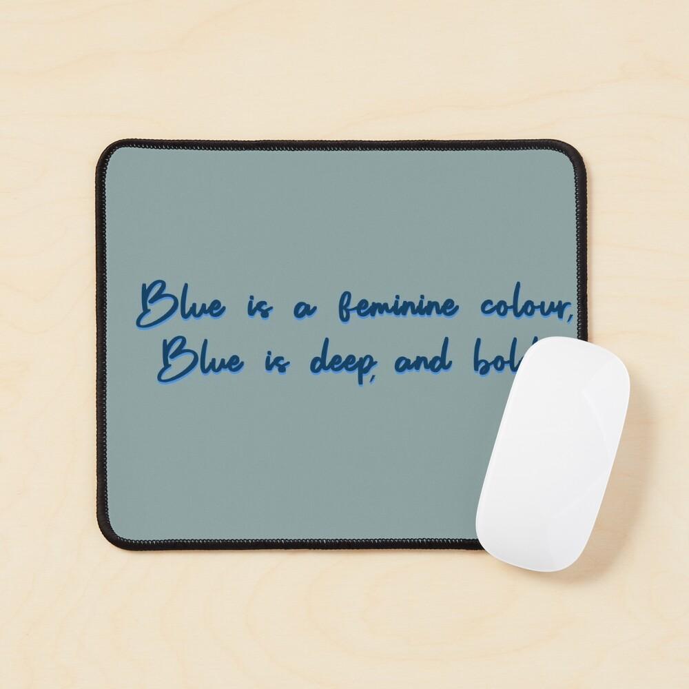 Blue, A Feminine Colour - MIKA Design Mouse Pad