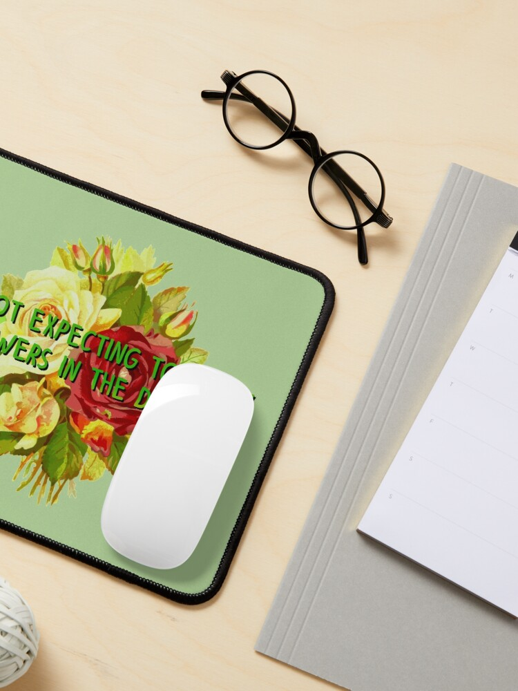 Alternate view of Not Expecting Flowers in The Desert - Big Country Design Mouse Pad