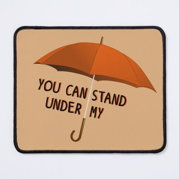 You Can Stand Under My Umbrella - Rihanna Design Mouse Pad
